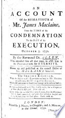 An Account Of The Behaviour Of Mr James Maclaine From The Time Of His Condemnation To The Day Of His Execution Oct 3 1750 Etc