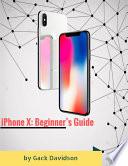 Iphone X: Beginner's Guide