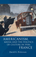 Americanism, Media and the Politics of Culture in 1930s France