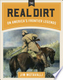 The Real Dirt on America s Frontier Legends