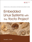 Pdf Embedded Linux Systems with the Yocto Project Telecharger