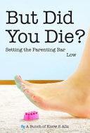 But Did You Die  Book PDF