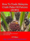 How To Trade Malaysia Crude Palm Oil Futures  FCPO