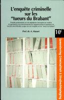 """L'enquête criminelle sur les tueurs du Brabant"""""""""""