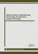 Material Science  Manufacturing Technology and Advanced Design Technology