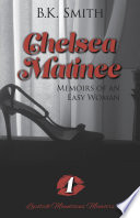 Chelsea Matinee     Memoirs of an Easy Woman