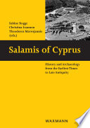 """""""Salamis of Cyprus: History and Archaeology from the Earliest Times to Late Antiquity. Conference in Nicosia, 21-23 May 2015"""" by Sabine Rogge, Christina Ioannou, Theodoros Mavrojannis"""