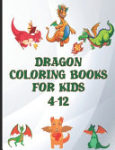 Dragon Coloring Books for Kids 4-12