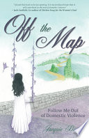Off The Map Follow Me Out Of Domestic Violence Book
