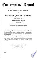 Major Speeches and Debates of Senator Joe McCarthy Delivered in the United States Senate  1950 1951