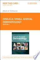 """Small Animal Dermatology E-Book: A Color Atlas and Therapeutic Guide"" by Keith A. Hnilica, Adam P. Patterson"