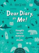 Dear Diary  It s Me