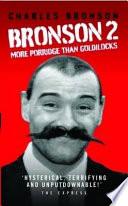 Bronson 2 - More Porridge Than Goldilocks
