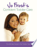 Jo Frost S Confident Toddler Care