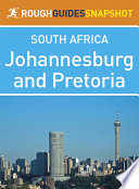 Johannesburg And Pretoria Rough Guides Snapshot South Africa Includes Braamfontein Parktown Melville Soweto And The Cradle Of Humankind