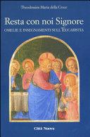 Resta con noi Signore. Omelie e insegnamenti sull'eucaristia