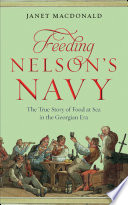 """""""Feeding Nelson's Navy: The True Story of Food at Sea in the Georgian Era"""" by Janet Macdonald"""