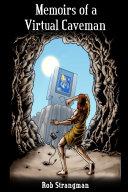 Memoirs of a Virtual Caveman