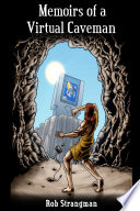 """Memoirs of a Virtual Caveman"" by Rob Strangman"