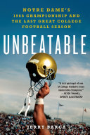 Unbeatable  Notre Dame s 1988 Championship and the Last Great College Football Season