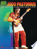 Jaco Pastorius The Greatest Jazz Fusion Bass Player Songbook