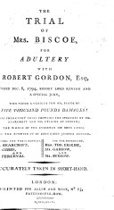 The Trial of Mrs  Biscoe for Adultery with Robert Gordon  Etc