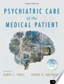 """Psychiatric Care of the Medical Patient"" by Barry S. Fogel, Donna B. Greenberg"