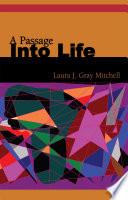 A Passage Into Life