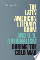 The Latin American Literary Boom And U S Nationalism During The Cold War