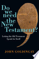 Do We Need The New Testament