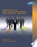 Introduction to Public Health Organizations  Management  and Policy