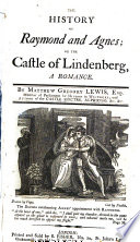 The History of Raymond and Agnes  Or  The Castle of Lindenberg Book