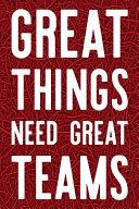 Great Things Need Great Teams Book PDF