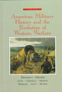 American Military History And The Evolution Of Warfare In The Western World