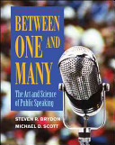 Between One and Many  The Art and Science of Public Speaking