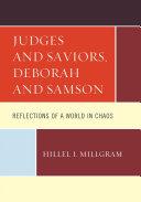 Judges and Saviors  Deborah and Samson