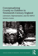Conceptualizing Cruelty to Children in Nineteenth-Century England Book
