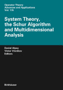 System Theory  the Schur Algorithm and Multidimensional Analysis