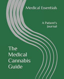 The Medical Cannabis Guide: A Patient's Journal