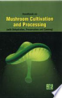 Handbook On Mushroom Cultivation And Processing With Dehydration Preservation And Canning  Book PDF