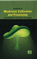 Handbook on Mushroom Cultivation and Processing  with Dehydration  Preservation and Canning