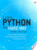 """Learn Python the Hard Way: A Very Simple Introduction to the Terrifyingly Beautiful World of Computers and Code"" by Zed Shaw"