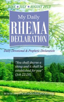My Daily Rhema Declaration: A Daily Devotional and Prophetic