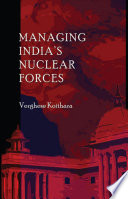 Managing India S Nuclear Forces