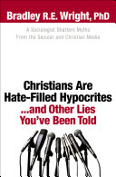 Pdf Christians Are Hate-Filled Hypocrites...and Other Lies You've Been Told