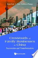 Crossroads Of Family Businesses In China  Succession And Transformation Book