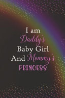 I Am Daddy s Baby Girl And Mommy s Princess