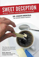 Sweet Deception  Why Splenda  Nutrasweet  and the FDA May Be Hazardous to Your Health