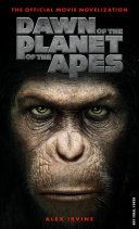 Dawn of the Planet of the Apes: The Official Movie Novelization