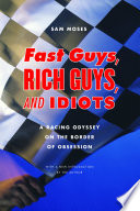 Fast Guys  Rich Guys  and Idiots